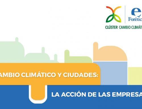 Cambio Climático y Ciudades: La acción de las empresas (2017)