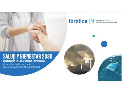 Salud y Bienestar 2030. Integración en la Estrategia Empresarial. El Cambio Climático y la Salud. La Nueva Frontera de la Sostenibilidad
