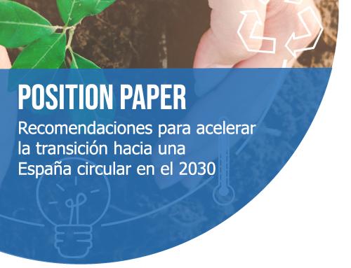 Position Paper: Recomendaciones para acelerar la transición hacia una España circular en 2030